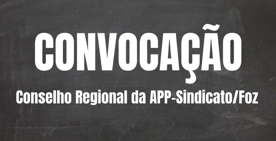 Convocação para reunião ampliada do Conselho Regional da APP-Sindicato/Foz